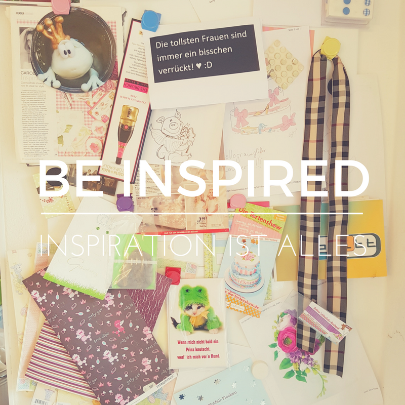 Be inspired - Inspiration ist alles - Betty's Sugar Dreams
