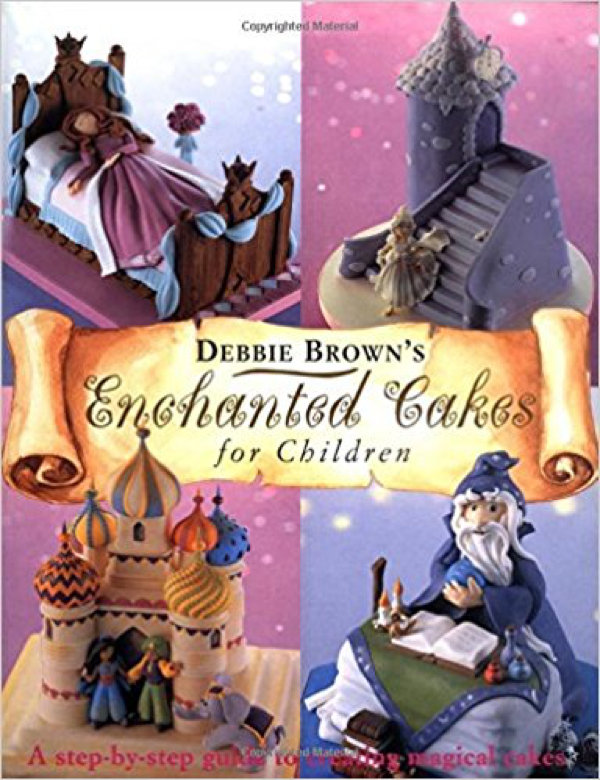 Enchanted Cakes for Children - Debbie Brown